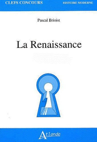 La Renaissance 1470-1570 par Pascal Brioist