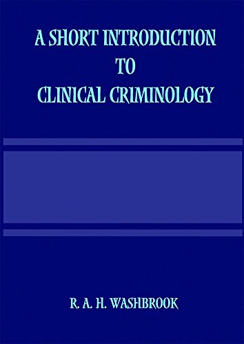 A Short Introduction to Clinical Criminology by R. A. H. Washbrook (18-Jun-2010) Paperback