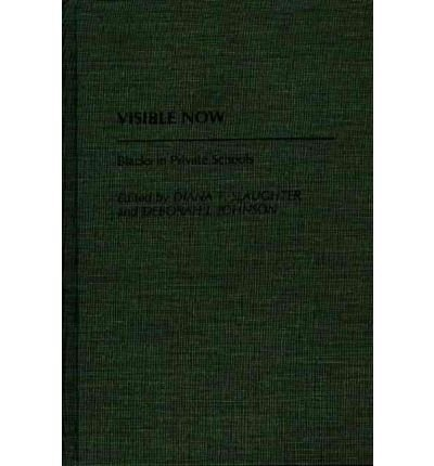 [ Visible Now: Blacks in Private Schools Contributions to the Study of World History By ( Author ) Dec-1988 Hardcover