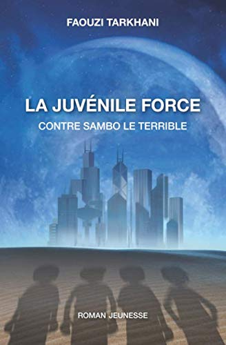 La Juvénile Force contre Sambo le Terrible: Roman jeunesse