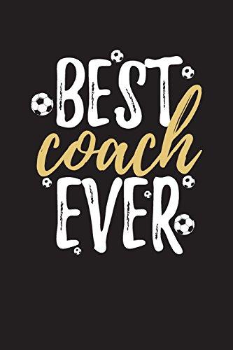 Best Coach Ever: Soccer Coach Notebook Gift V8 (Soccer Books for Kids) por Dartan Creations