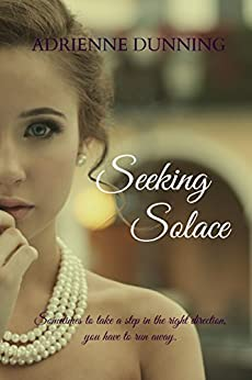 Seeking Solace by [Dunning, Adrienne]