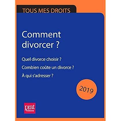 Comment divorcer ? 2019: Quel divorce choisir ? Combien coûte un divorce ? À qui s'adresser ?