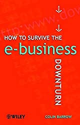 How to Survive the E-business Downturn by Colin Barrow (2000-10-16)