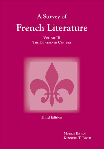 Survey of French Literature, Volume 3: 18th Century Pt. 3