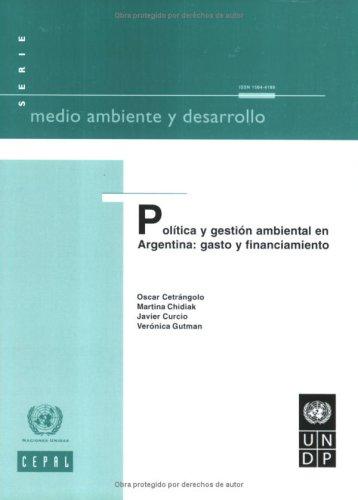 Politica y Gestion Ambiental En Argentina: Gasto y Financiamiento (Seminarios y Conferencias) por Not Available
