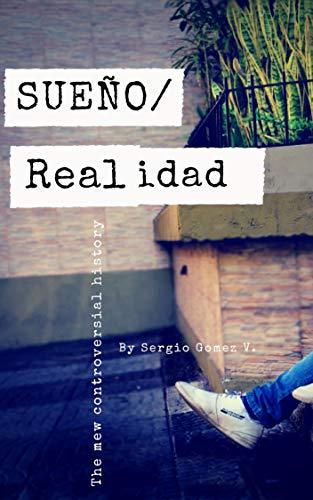 SUEÑO/REALIDAD por SERGIO  GOMEZ V.