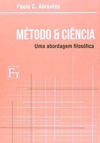Método e Ciência. Uma Abordagem Filosófica