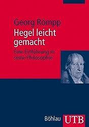 Hegel leicht gemacht: Eine Einführung in seine Philosophie