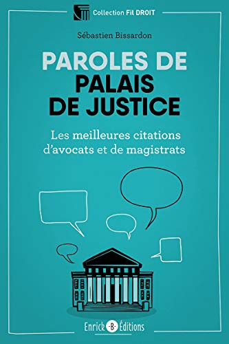 Paroles de palais de justice : Les meilleures citations d'avocats et de magistrats par  (Broché - Jul 9, 2019)