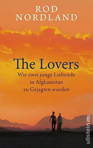 The Lovers: Wie zwei junge Liebende in Afghanistan zu Gejagten wurden