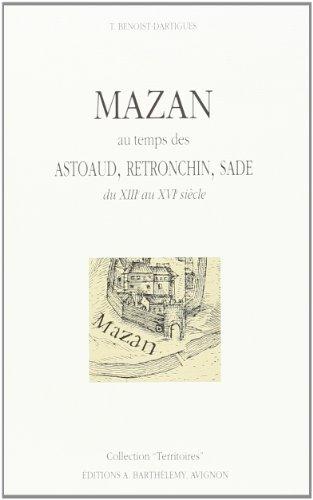 Mazan au temps des Astoaud, Retronchin, Sade: Du XIIIe au XVIe sicle