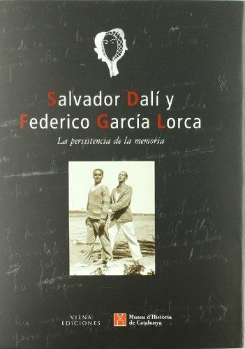 Salvador Dalí y Federico García Lorca : la persistencia de la memoria