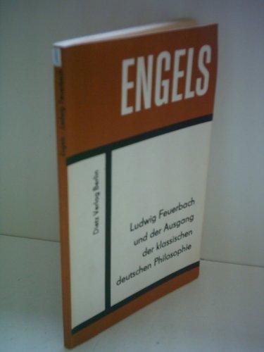 Friedrich Engels: Ludwig Feuerbach und der Ausgang der klassischen deutschen Philosophie