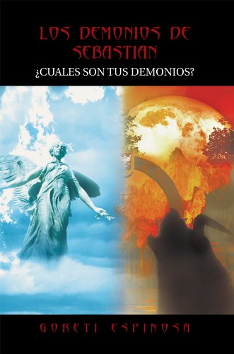 Los Demonios De Sebastian: ¿Cuales Son Tus Demonios? por Goreti Espinosa