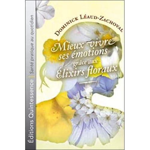 Mieux vivre émotions grâce élixirs floraux