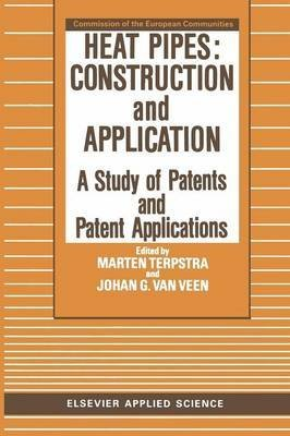 [(Heat Pipes: Construction and Application : A Study of Patents and Patent Applications)] [Edited by Marten Terpstra ] published on (September, 2011)