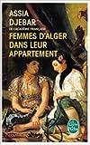 Femmes d'Alger dans leur appartement de Assia Djebar ( 10 mars 2004 )