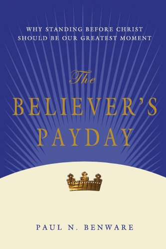 The Believer's Payday (English Edition) (Paul N Benware)