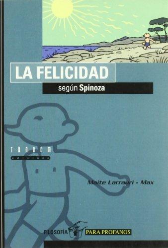 La felicidad según Spinoza (Filosofía para profanos)