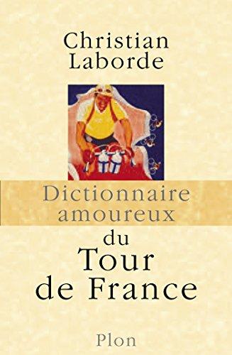En ligne téléchargement gratuit Dictionnaire amoureux du Tour de France pdf ebook