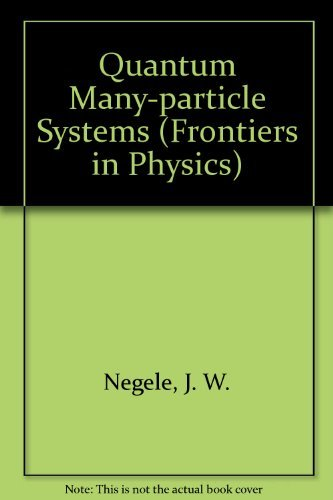 Quantum Many-Particle Systems (Frontiers in Physics) by J  W  Negele  (1988-01-30)