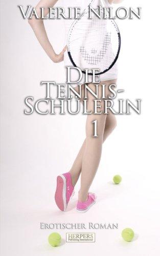 Preisvergleich Produktbild Die Tennis-Schülerin - Erotischer Roman [Edition Edelste Erotik]
