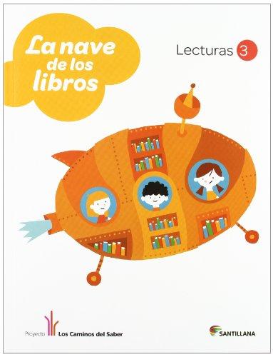 LECTURAS LA NAVE DE LOS LIBROS 3 PRIMARIA - 9788468011233 por Vv.Aa.