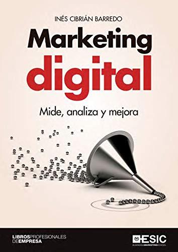 Marketin digital. Mide, analiza y mejora por Inés Cibrián Barredo