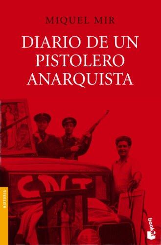 Diario de un pistolero anarquista (Divulgación. Historia)