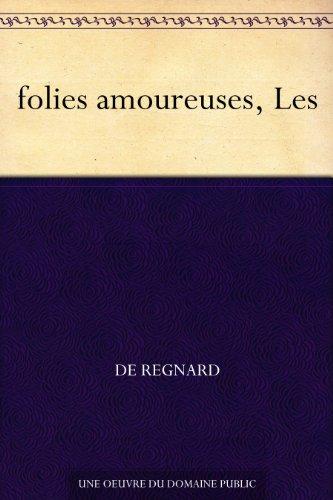 Couverture du livre folies amoureuses, Les