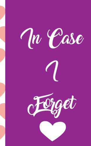 Password Book: In Case I Forget: A Funny Heart Patterned Journal And Password Logbook To Protect Usernames and Passwords - Password Organizer for Women, Girls and Teens (Password Keeper Notebook)