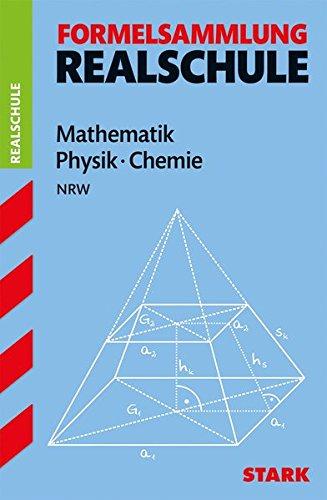 Formelsammlung Realschule - Mathematik, Physik, Chemie - NRW
