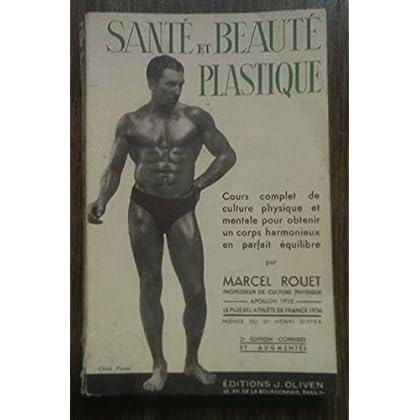 Sante et beaute plastique cours complet de culture physique et mentale pour obtenir un corps harmonieux en parfait équilibre