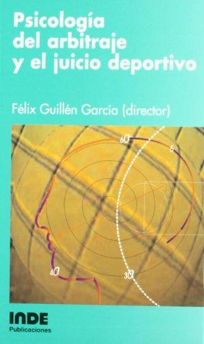 Psicología del arbitraje y el juicio deportivo (Psicología deportiva) por Félix Guillén García