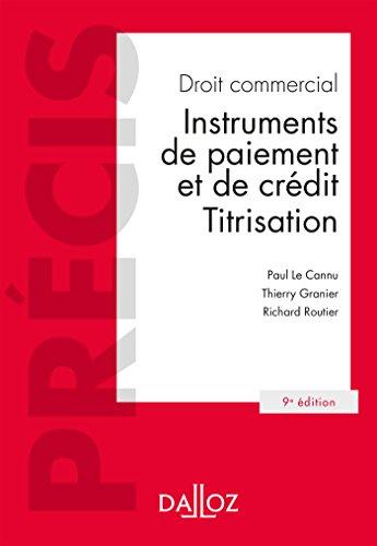 Droit commercial. Instruments de paiement et de crédit. Titrisation - 9e éd.