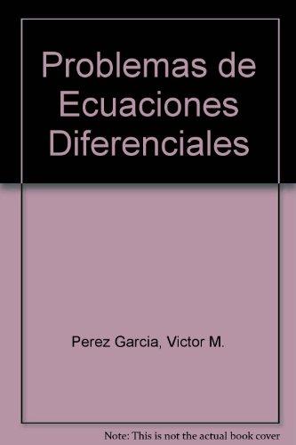Problemas de ecuaciones diferenciales por Victor M. Perez Garcia
