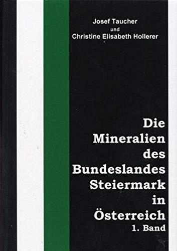 Die Mineralien des Bundeslandes Steiermark in Österreich