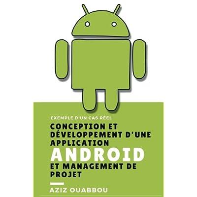 Conception et Développement d'Une Application Android et Management du Projet: Traitement d'Un Cas Réel de Développement d'Une Application Pour La Consultation du Marché des Voitures