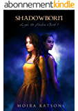 Shadowborn (Light & Shadow series Book 1) (English Edition)