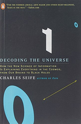 Decoding the Universe: How the New Science of Information Is Explaining Everything in the Cosmos, Fromour Brains to Black Holes