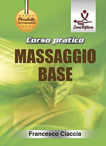 Corso pratico massaggio base. con dvd video