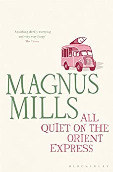 All Quiet on the Orient Express: reissued by [Mills, Magnus]