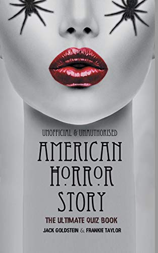 American Horror Story - The Ultimate Quiz Book: Over 600 Questions and Answers