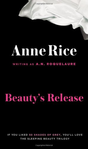 Beauty's Release: The Conclusion of the Classic Erotic Trilogy of Sleeping Beauty