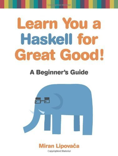 Learn You a Haskell for Great Good!: A Beginner's Guide by Lipovaca, Miran (2011) Paperback