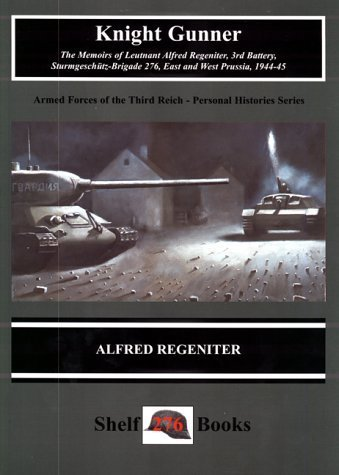 Knight Gunner (Armed Forces of the Third Reich. Personal Histories Series) 1st edition by Regeniter, Alfred (2000) Paperback par Alfred Regeniter