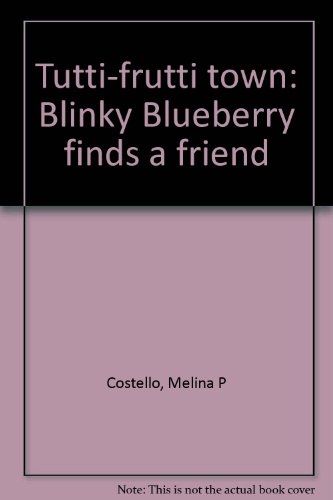 Tutti-frutti town: Blinky Blueberry finds a friend