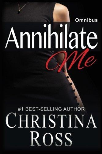 Annihilate Me: Omnibus (Volume 6) by Christina Ross (2014-11-18)