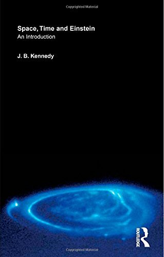Space, Time and Einstein: An Introduction by J. B. Kennedy (2003-01-01)